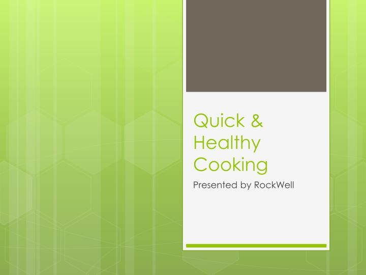 Quick healthy cooking