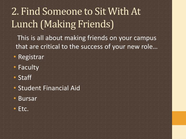 2. Find Someone to Sit With At Lunch (Making Friends)