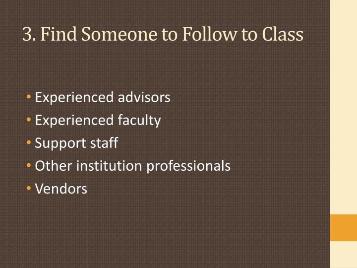 3. Find Someone to Follow to Class