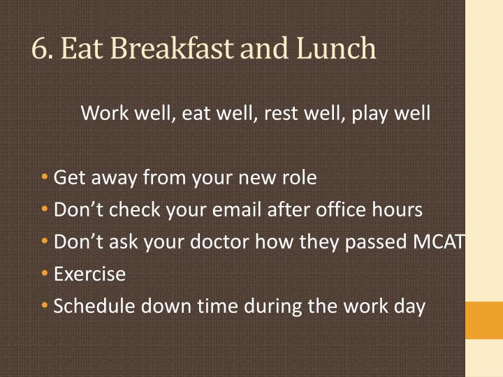 6. Eat Breakfast and Lunch