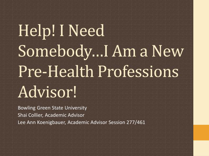 Help! I Need Somebody…I Am a New Pre-Health