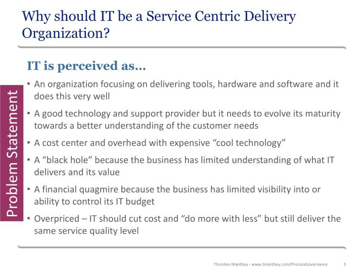 Why should it be a service centric delivery organization