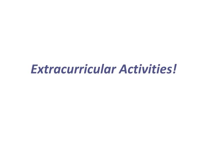 Extracurricular Activities!