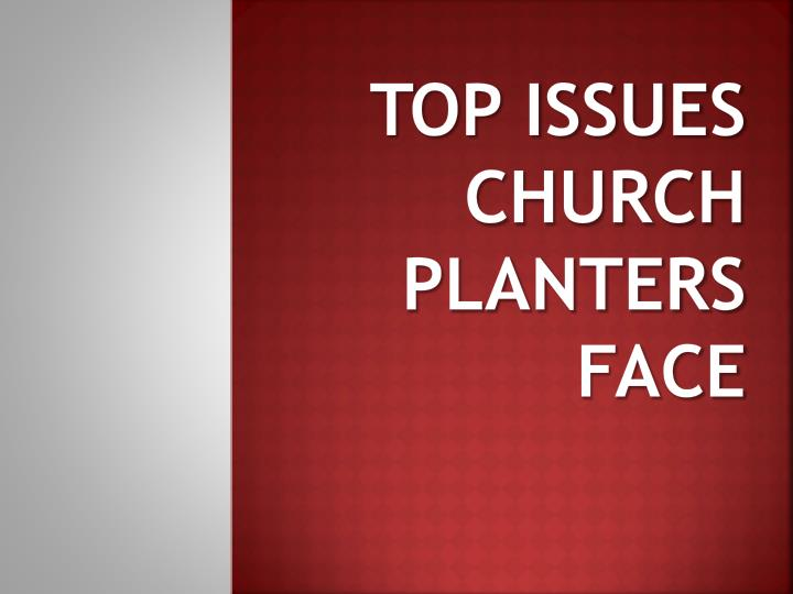 Top issues church planters face