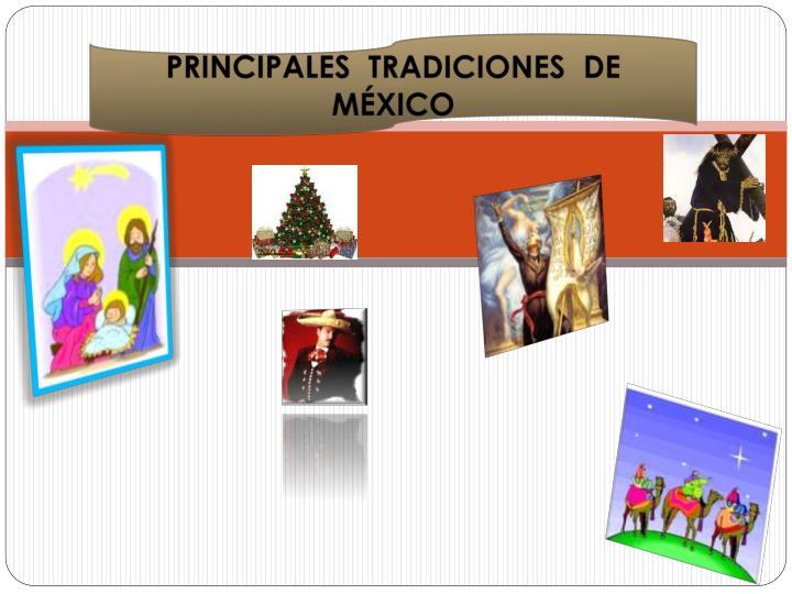 PRINCIPALES  TRADICIONES  DE  MÉXICO