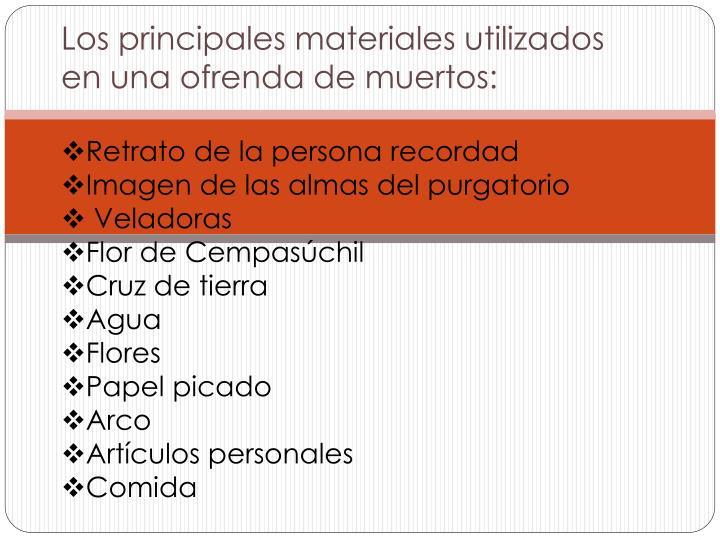 Los principales materiales utilizados en una ofrenda de muertos: