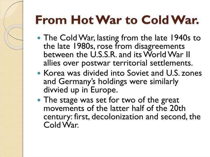 From Hot War to Cold War.