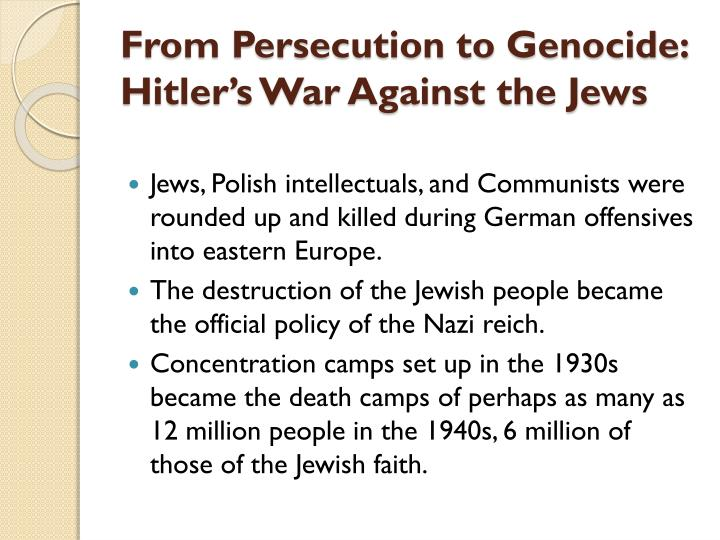 From Persecution to Genocide: Hitler's War Against the Jews