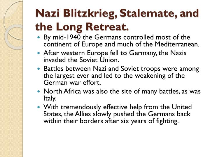 Nazi Blitzkrieg, Stalemate, and the Long Retreat.