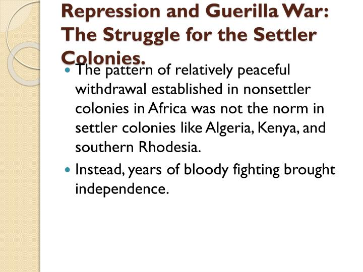 Repression and Guerilla War: The Struggle for the Settler Colonies.