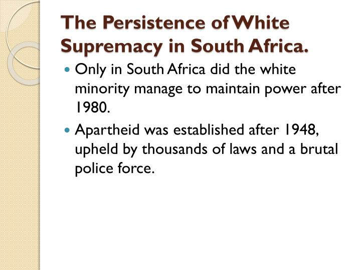 The Persistence of White Supremacy in South Africa.