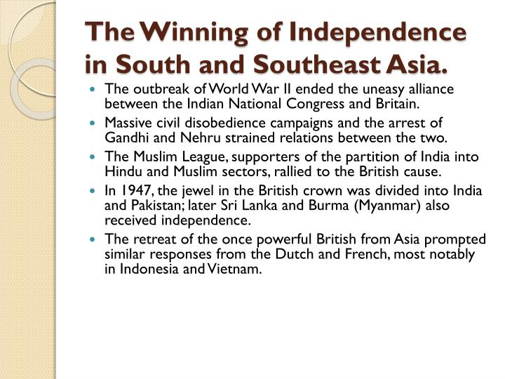 The Winning of Independence in South and Southeast Asia.