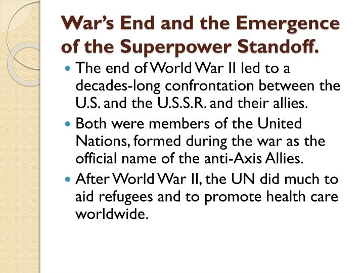 War's End and the Emergence of the Superpower Standoff.