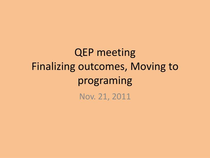 qep meeting finalizing outcomes moving to programing