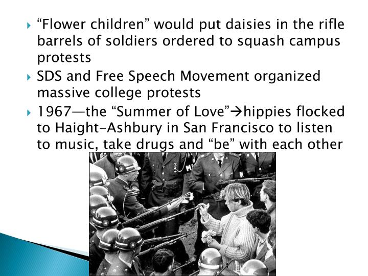 """""""Flower children"""" would put daisies in the rifle barrels of soldiers ordered to squash campus protests"""