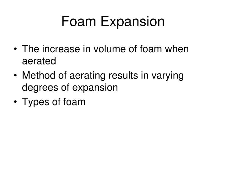 Foam Expansion