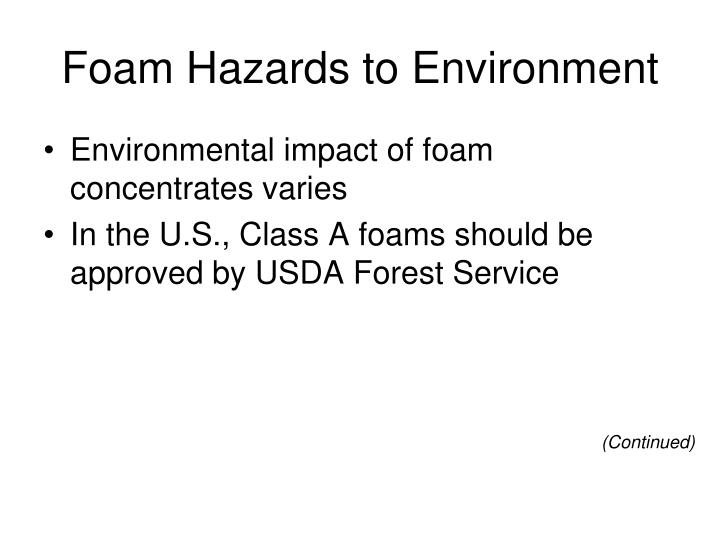 Foam Hazards to Environment