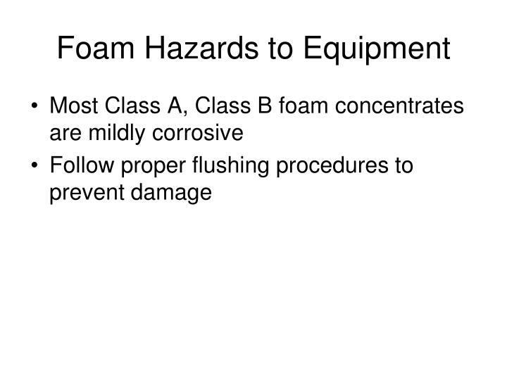Foam Hazards to Equipment