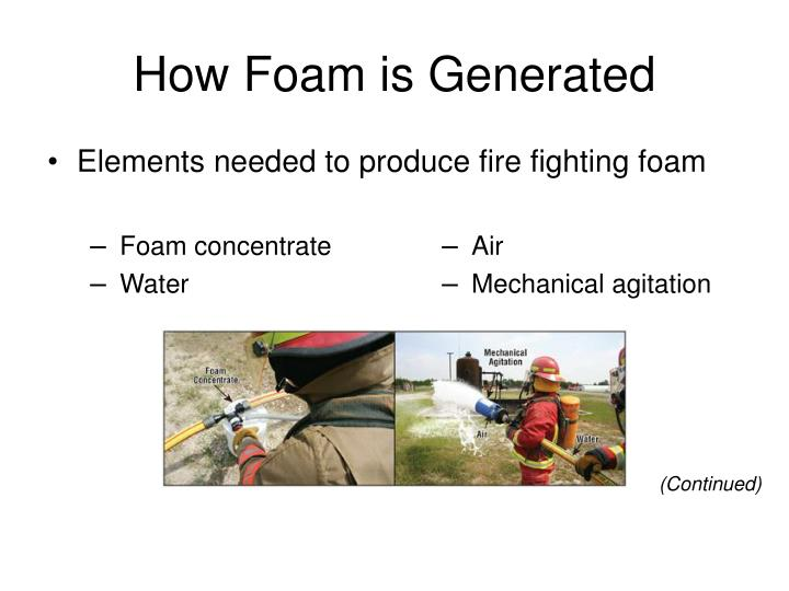 How Foam is Generated