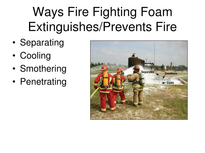 Ways Fire Fighting Foam Extinguishes/Prevents Fire