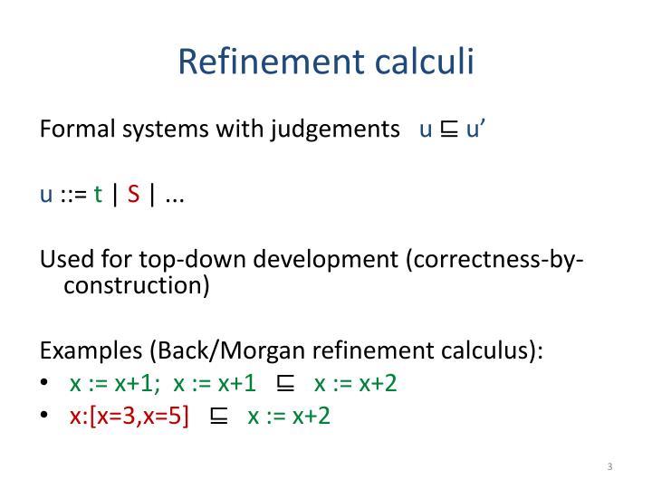 Refinement calculi