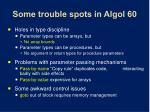 some trouble spots in algol 60