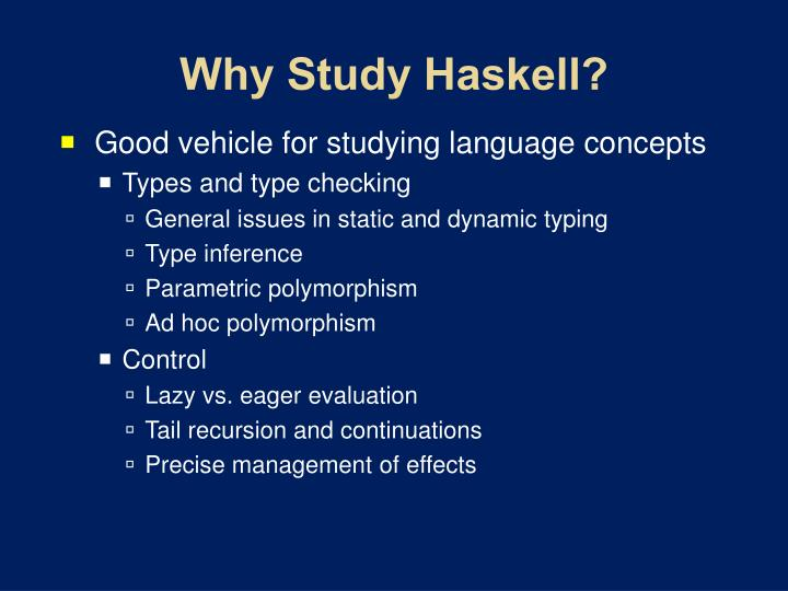 Why Study Haskell?