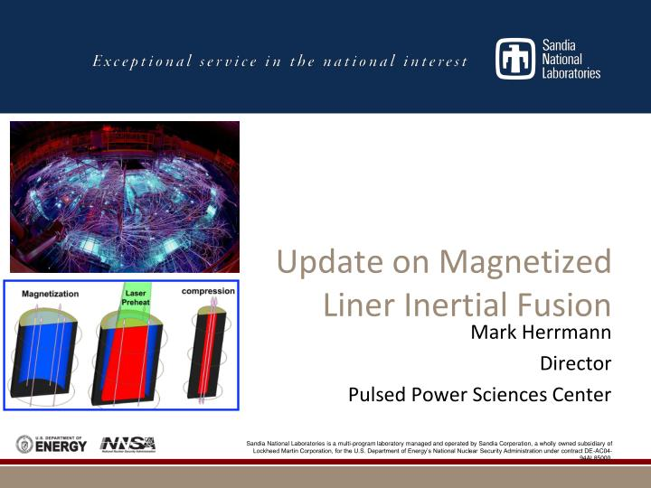 Update on magnetized liner inertial fusion