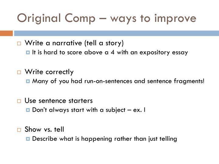 Original Comp – ways to improve