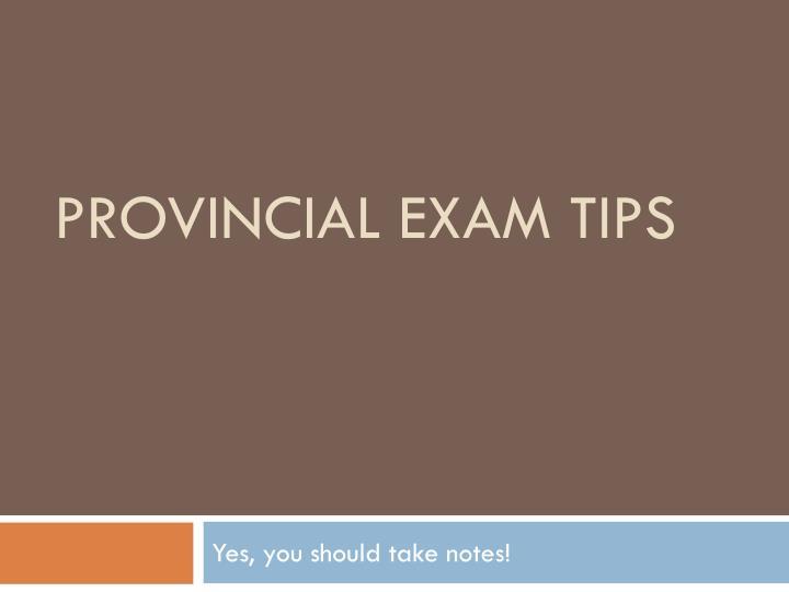 Provincial Exam Tips