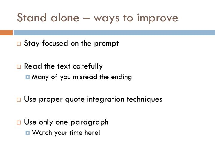 Stand alone – ways to improve