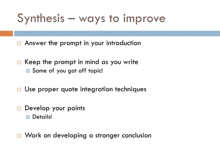 Synthesis – ways to improve