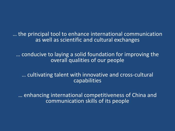 … the principal tool to enhance international communication as well as scientific and cultural exchanges
