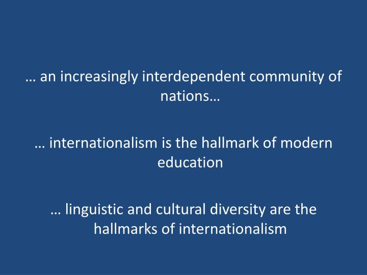 … an increasingly interdependent community of nations…