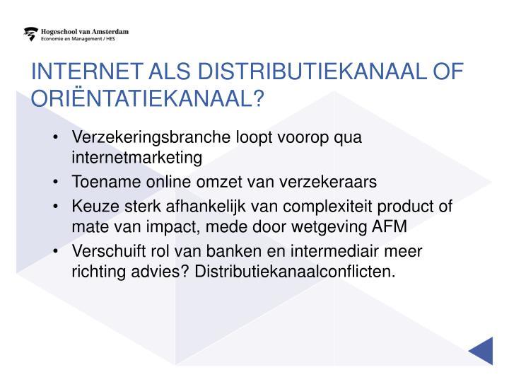 Internet als distributiekanaal of oriëntatiekanaal?
