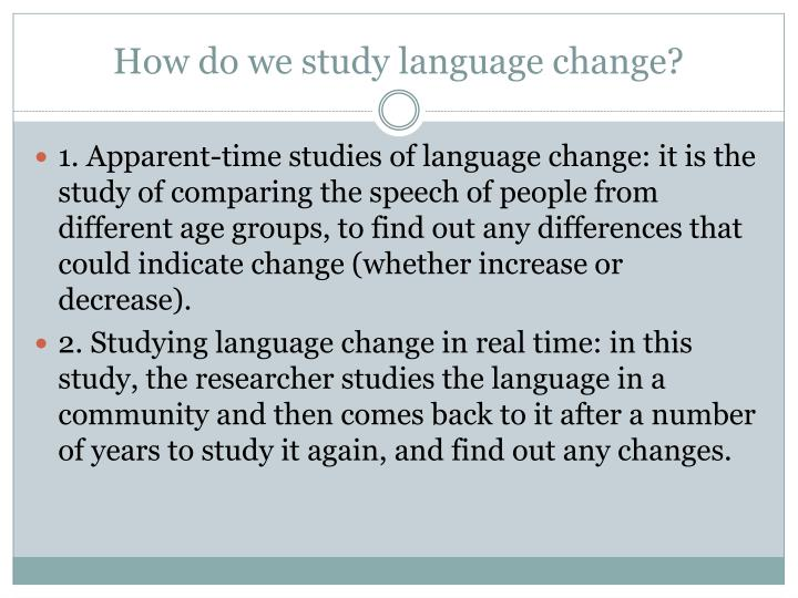 How do we study language change?