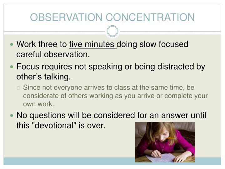 OBSERVATION CONCENTRATION
