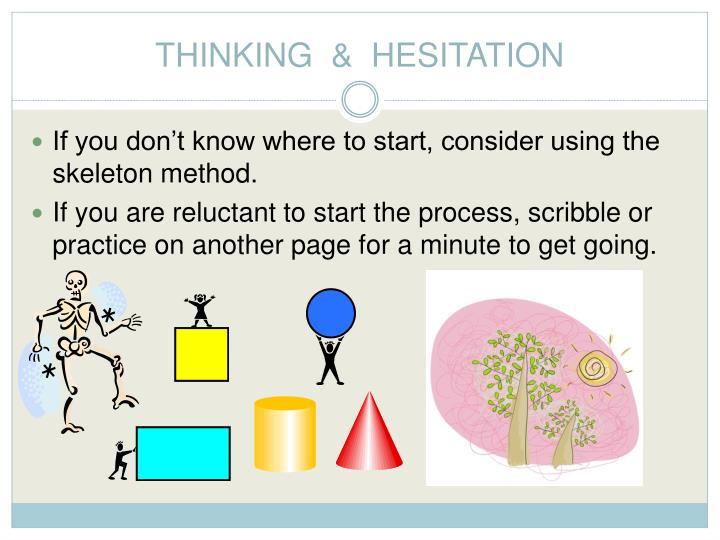 THINKING  &  HESITATION