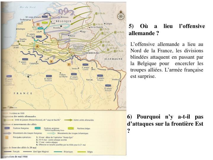 5) Où a lieu l'offensive allemande ?