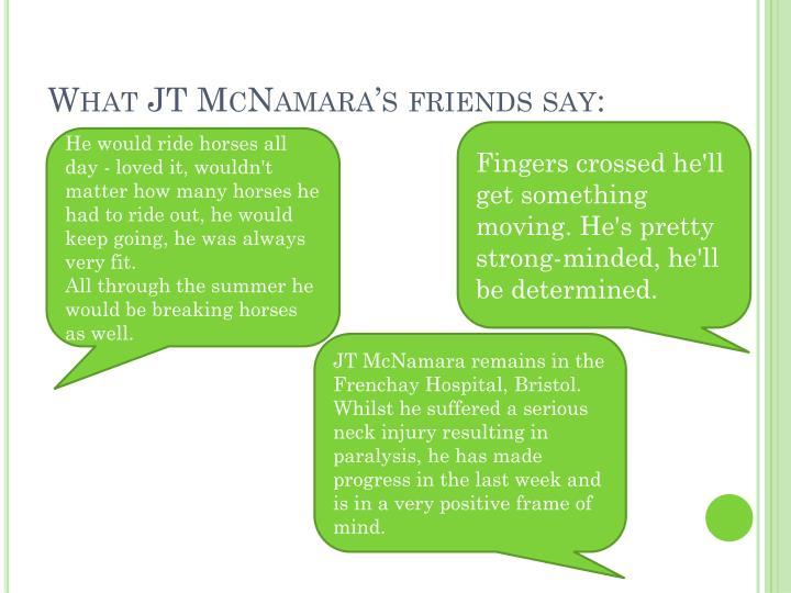 What JT McNamara's friends say:
