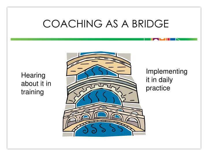 Coaching as a BRIDGE