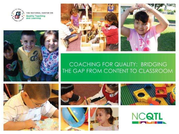 Coaching for quality bridging the gap from content to classroom