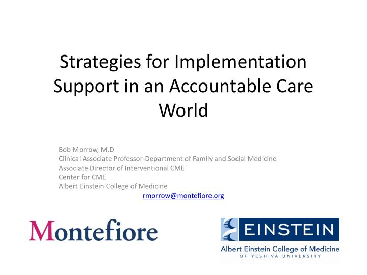Strategies for implementation support in an accountable care world