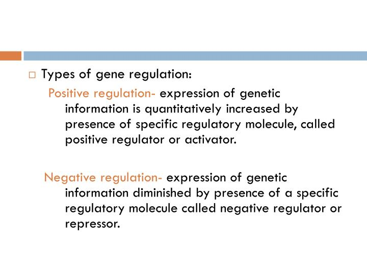 Types of gene regulation: