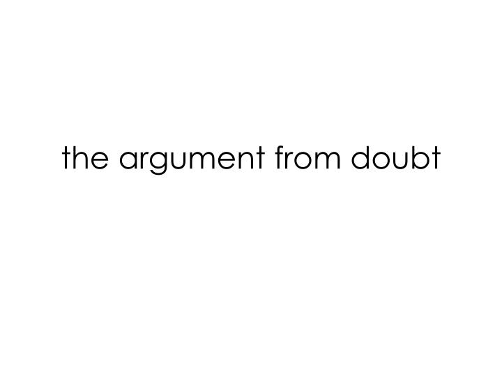 The argument from doubt