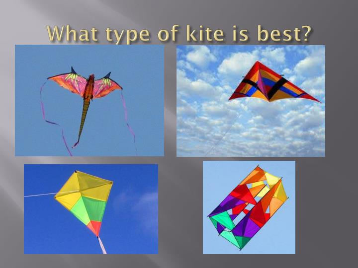 What type of kite is best