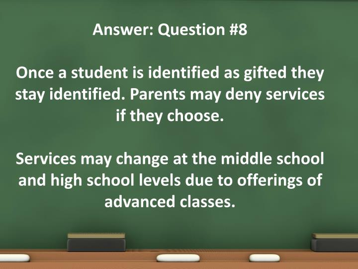 Answer: Question #8