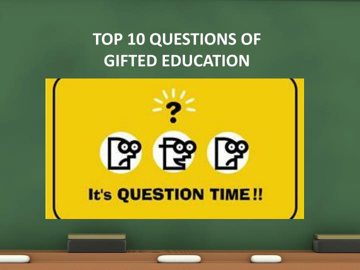 Top 10 questions of gifted education
