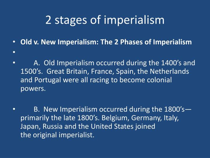 2 stages of imperialism