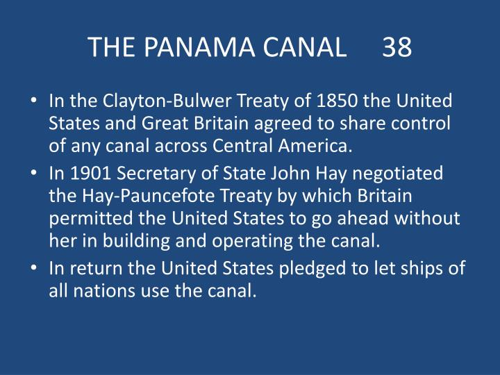 THE PANAMA CANAL     38